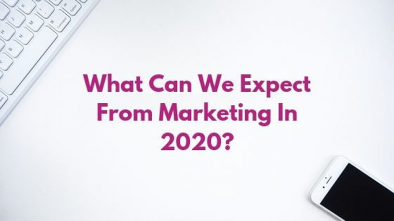 What can we expect from marketing in 2020?